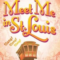 Meet me in St. Louis presented by the Woodland Opera House