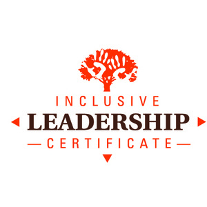 """Inclusive Leadership Certificate: Session 7 """"Final Reflections"""""""