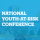 30th Annual National Youth-At-Risk Conference