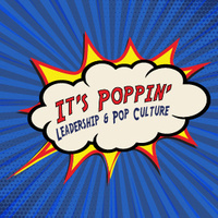 It's Poppin': Leadership and Pop Culture