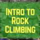 Intro to Rock Climbing Workshop @ the ORC