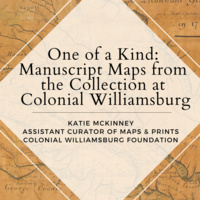 One of a Kind: Manuscript Maps from the Collection at the Colonial Williamsburg Foundation