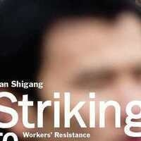 """Striking to Survive: Workers' Resistance to Factory Relocations in China"""