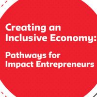 Creating an Inclusive Economy: Pathways for Impact Entrepreneurs