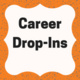 Career Drop-Ins