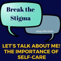 Break the Stigma: Let's Talk about Me - Self-care