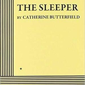 """The Sleeper"" by Catherine Butterfield  - Theatre and Film Elsewhere Production"