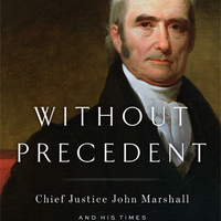 Without Precedent: The Invention of Chief Justice John Marshall by Joel Richard Paul