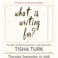 "Founders Scholar Convocation — ""What Is Writing for?"" with Tisha Turk"