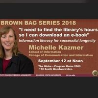 """ISL-CCI Fall Brown Bag Lecture: Michelle Kazmer """"I need to find the library's hours so I can download an e-book"""": Information literacy for successful longevity"""""""