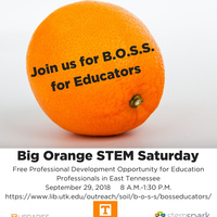Big Orange Stem Saturday-BOSS for Educators