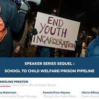 Speaker Series Sequel - School to Child Welfare/Prison Pipeline