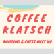 Coffee Klatsch: Knitting & Chess Meet-Up