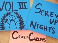 Screw Up Nights VOL III: Crazy Careers
