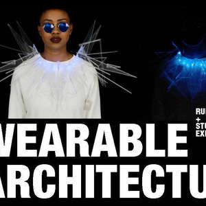 WEARABLE ARCHITECTURE RUNWAY SHOW