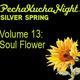 PechaKucha Silver Spring Volume 13: Soul Flower