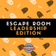 Student Leadership Academy -  Escape Room: The Leadership Challenge