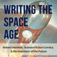 Now on Exhibit: Writing the Space Age