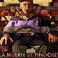 The Death of Pinochet (La Muerte de Pinochet)