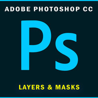 Photoshop: Layers and Masks Essentials