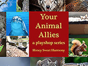 Your Animal Allies - a playshop series