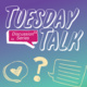 Tuesday Talk - Guy Talk