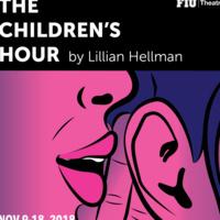 FIU Theatre presents THE CHILDREN'S HOUR
