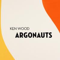 Ken Wood: Argonauts