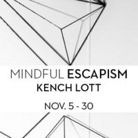 Kench Lott: Mindful Escapism