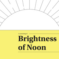 Film Screening: Brightness of Noon