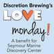 Discretion Brewing's Love Monday, a Benefit for the Seymour Center