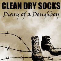 Clean Dry Socks:  Diary of a Doughboy