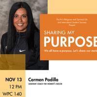 """Sharing My Purpose"" with Carmen Padilla"