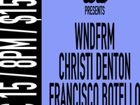 wndfrm, Christi Denton, Francisco Botello