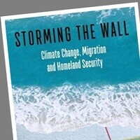 "Book Presentation - ""Storming The Wall: Climate Change, Migration and Homeland Security"""