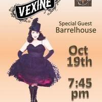 Vexine (special guest Barrelhouse)