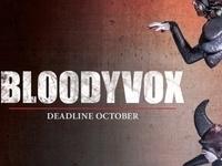 BloodyVox: Deadline October