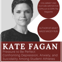 Kate Fagan - Pressure to Be Perfect: Confronting Depression, Anxiety, and Suicidality Among Student-Athletes | Health Advancement