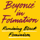 """Omise'eke Tinsley's """"Beyoncé in Formation: Remixing Black Feminism"""" Book Launch"""