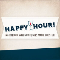 Happy Hour! Cousins Maine Lobster & Matchbook Wines