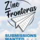 Zine Fronteras: Submissions Wanted! ¡Contribuya al proyecto!