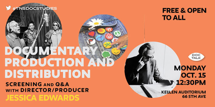 DOC TALK: DOCUMENTARY PRODUCTION AND DISTRIBUTION Screening and Q&A with director/producer JESSICA EDWARDS