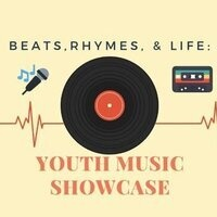 Beats, Rhymes, & Life: Youth Music Showcase