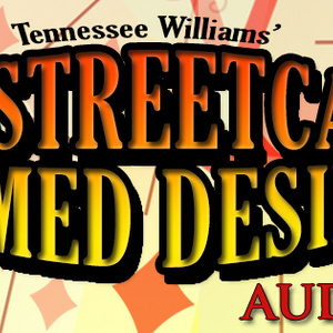 "Auditions for ""A Streetcar Named Desire"" by Tennessee Williams"