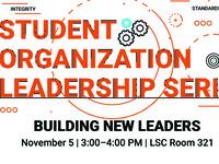 Student Organization Leader Series: Building New Leaders