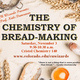 "CU Wizards! ""The Chemistry of Bread Making"""