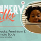 Tannery Talks: She Speaks - Feminism and the Female Body