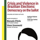 Crisis and Violence in Brazilian Elections: Democracy on the Ballot