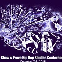 Show & Prove 2018 Hip Hop Studies Conference