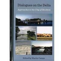 """"""" Dialogues on the Delta:  Approaches to the City of Stockton"""" Book Presentation"""